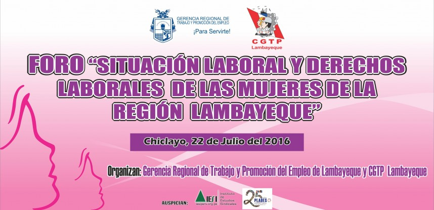"""FORO: """"Situación Laboral y Derechos Laborales de las Mujeres de la Región Lambayeque"""""""