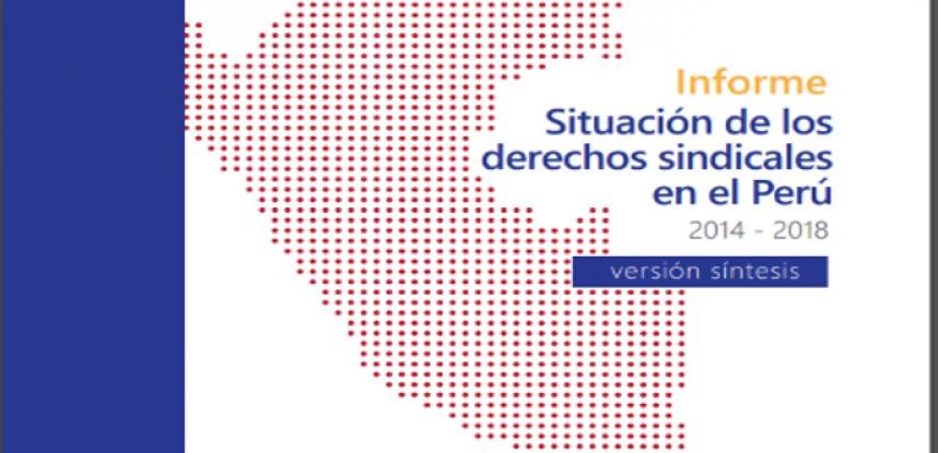 Informe: Situación de los derechos sindicales en el Perú, 2014-2018 – (Versión completa)