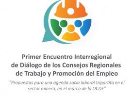 Primer Encuentro Interregional de Diálogo de los Consejos Regionales de Trabajo y Promoción del Empleo