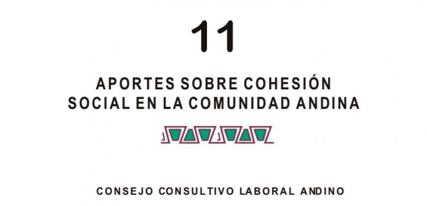 Cuaderno de Integración Andina N° 11 APORTES SOBRE COHESIÓN SOCIAL EN LA COMUNIDAD ANDINA.