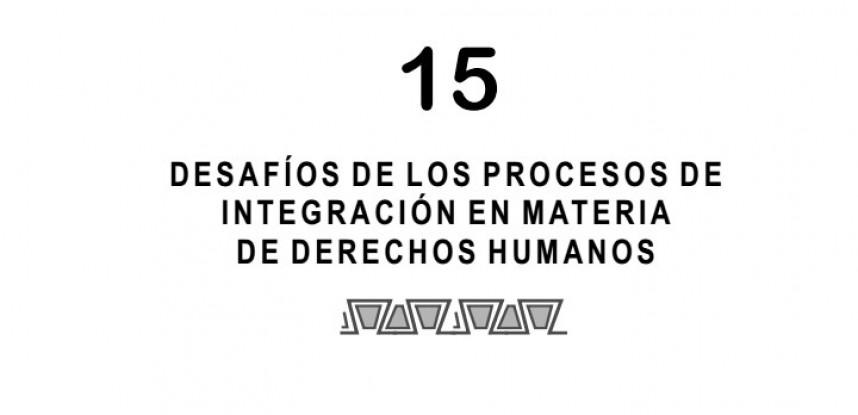 Cuaderno de Integración Andina N° 15 Desafíos de los Procesos de Integración en Materia de Derechos Humanos.
