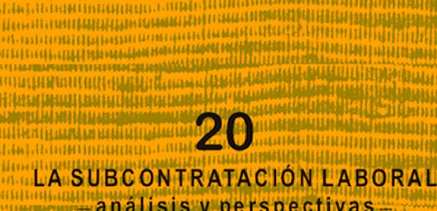 Cuaderno de Integración Andina N°20 La Subcontratación Laboral Análisis y perspectivas