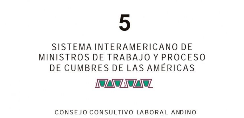 Cuaderno de Integración Andina N° 05 SISTEMA INTERAMERICANO DE MINISTROS DE TRABAJO Y PROCESO DE CUMBRES DE LAS AMÉRICAS.