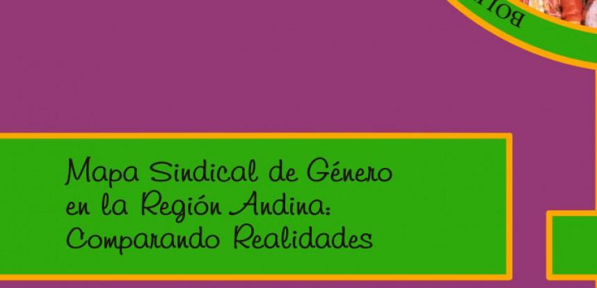 Mapa Sindical de Género en la Región Andina, Comparando Realidades.