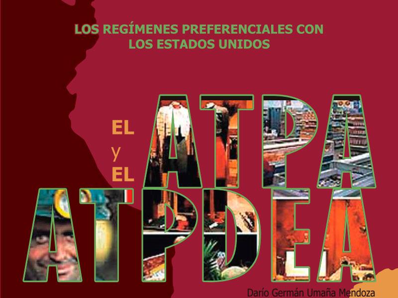 Los Regímenes preferenciales con los Estados Unidos El ATPA Y EL ATPDEA.
