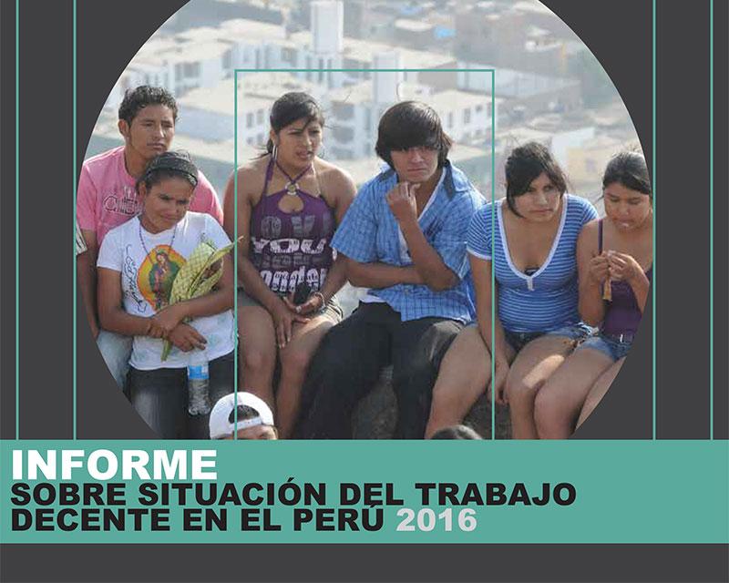 SITUACIÓN DEL TRABAJO DECENTE EN EL PERÚ 2016