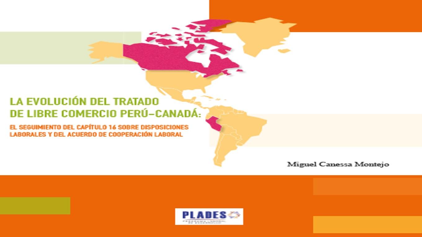 Presentación de informe: Evolución de los derechos laborales a partir de la firma del TLC Perú – Canadá y el Acuerdo Laboral